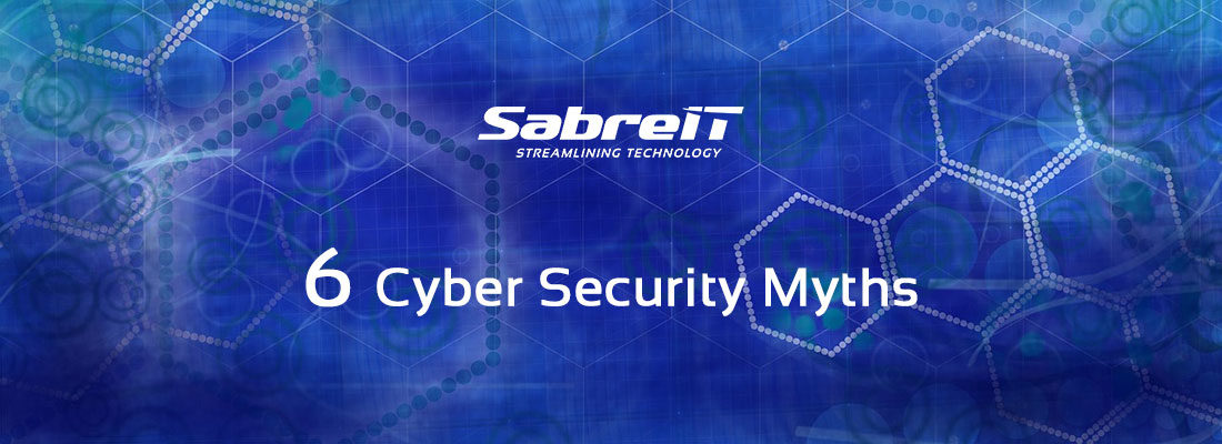 Sabre IT Cyber Security Myths